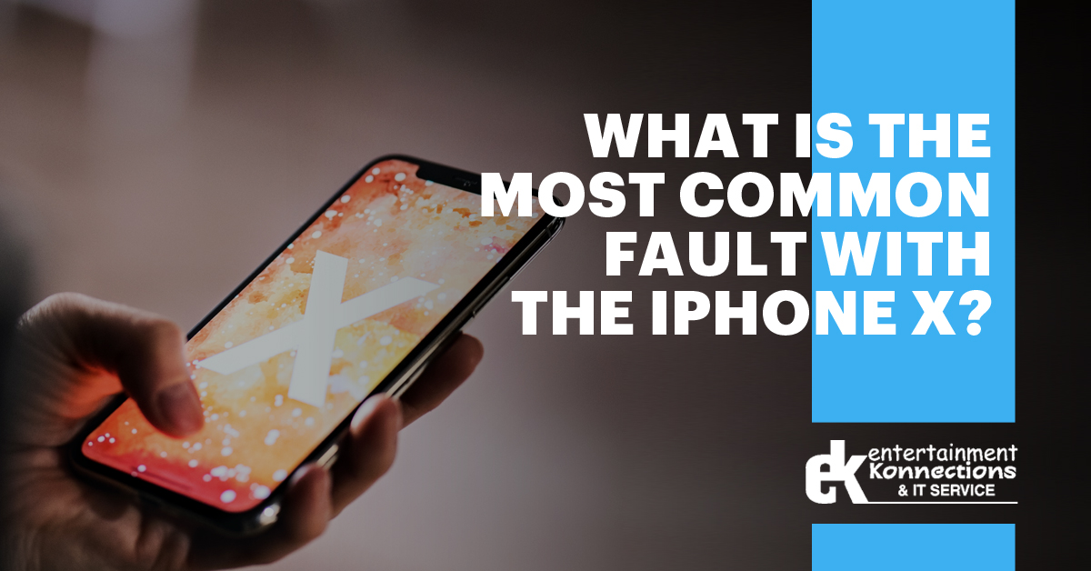 What Is the Most Common Fault With the iPhone X